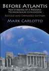 Before Atlantis: New Evidence Suggesting the Existence of a Previous Technological Civilization on Earth Cover Image