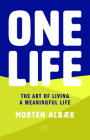 One Life: How We Forgot to Live Meaningful Lives Cover Image