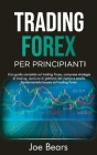 Forex Trading for Beginners / Trading Forex Per Principianti: A Complete Guide About Forex Trading, Including Trading Strategies, Risk Management Tech Cover Image