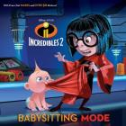 Babysitting Mode (Disney/Pixar Incredibles 2) (Pictureback(r)) Cover Image