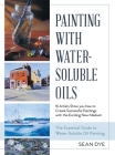 Painting with Water-Soluble Oils (Latest Edition) Cover Image
