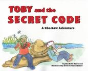 Toby and the Secret Code: A Choctaw Adventure Cover Image