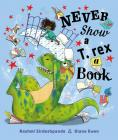 Never Show a T. rex a Book Cover Image