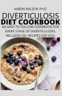 Diverticulosis Diet Book: An Easy to Follow Cookbook for Every Stage of Diverticulosis. Includes 50+ Recipes for You. Cover Image