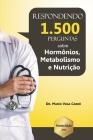 Eu respondo 1.500 perguntas sobre hormônios, metabolismo e nutrição Cover Image