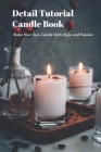 Detail Tutorial Candle Book: Make Your Own Candle With Style and Passion: Mother's Day Gift 2021, Happy Mother's Day, Gift for Mom Cover Image