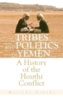 Tribes and Politics in Yemen: A History of the Houthi Conflict Cover Image