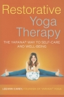 Restorative Yoga Therapy: The Yapana Way to Self-Care and Well-Being Cover Image