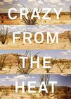 Crazy from the Heat: A Chronicle of Twenty Years in the Big Bend Cover Image