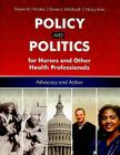 Policy and Politics for Nurses and Other Health Pofessionals: Advocacy and Action Cover Image