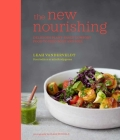 The New Nourishing: Delicious plant-based comfort food to feed body and soul Cover Image