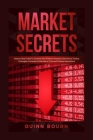 Market Secrets: Step-by-Step Guide To Develop Your Financial Freedom. Best Stock Trading Strategies, Complete Explanations, Tips and F Cover Image