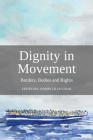 Dignity in Movement: Borders, Bodies and Rights Cover Image