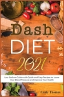 Dash Diet 2021: Low Sodium Guide with Quick and Easy Recipes to Lower Your Blood Pressure and Improve Your Health Cover Image