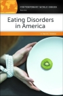 Eating Disorders in America: A Reference Handbook (Contemporary World Issues) Cover Image