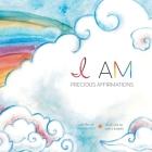 I Am...: Precious Affirmations Cover Image