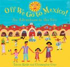 Off We Go to Mexico!: An Adventure in the Sun Cover Image