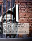 Photographs by Avraham: Pictures for Book Art, Authors, Graphic Artists, Web & Interior Designers Cover Image
