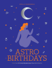 Astro Birthdays: What Your Birthdate Reveals About Your Life & Destiny Cover Image