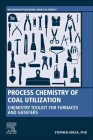 Process Chemistry of Coal Utilization: Chemistry Toolkit for Furnaces and Gasifiers Cover Image