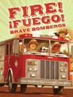Fire! Fuego! Brave Bomberos Cover Image