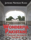 Wonderful Pakistan! A Traveler's Notebook: Volume 2 Cover Image