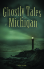 Ghostly Tales of Michigan Cover Image