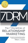 7DRM - The 7 Disciplines of Relationship Marketing: The Greatest Marketing Strategy in History and How You Can Harness It to Transform Your Company, Y Cover Image