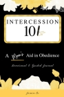 Intercession 101: A Mom's Aid in Obedience Cover Image
