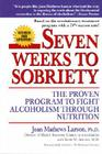 Seven Weeks to Sobriety: The Proven Program to Fight Alcoholism Through Nutrition Cover Image