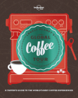 Lonely Planet's Global Coffee Tour (Global Tour) Cover Image