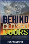 Behind Closed Doors: Some Truths We Don't Tell... Cover Image
