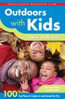 Outdoors with Kids New York City: 100 Fun Places to Explore in and Around the City (AMC Outdoors with Kids) Cover Image