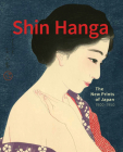 Shin Hanga: The New Prints of Japan. 1900--1950 Cover Image