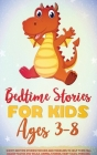 Bedtime Stories for Kids Ages 3-8: Short Bedtime Stories for Kids and Toddlers to Help Them Fall Asleep Faster and Relax. Animal Stories, Fairy Tales, Cover Image