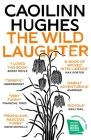 The Wild Laughter: Winner of the 2021 Encore Award Cover Image