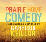 Prairie Home Comedy: Radio Songs and Sketches Cover Image