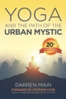 Yoga and the Path of the Urban Mystic: 4th Edition Cover Image