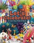 Let's Celebrate!: A Can-You-Find-It Book (Can You Find It?) Cover Image