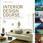 Interior Design Course: Principles, Practices, and Techniques for the Aspiring Designer (Quarto Book) Cover Image