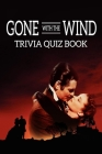 Gone With The Wind: Trivia Quiz Book Cover Image
