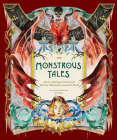 Monstrous Tales: Stories of Strange Creatures and Fearsome Beasts from around the World Cover Image