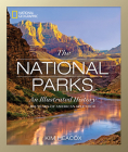 National Geographic: The National Parks: An Illustrated History Cover Image