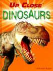 Dinosaurs (Up Close (Powerkids)) Cover Image