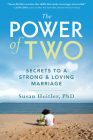 The Power of Two: Secrets to a Strong and Loving Marriage Cover Image