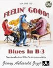 Jamey Aebersold Jazz -- Feelin' Good, Vol 120: Blues in B-3, Book & 2 CDs (Jazz Play-A-Long for All Instrumentalists) Cover Image