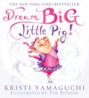Dream Big, Little Pig! Cover Image