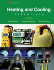 Heating and Cooling Essentials: By Jerry Killinger, Don Crawshaw, Certified Master HVAC Educator (Cmhe), HVAC Department Chairman, Pikes Peak Communit Cover Image
