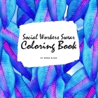 How Social Workers Swear Coloring Book for Adults (8.5x8.5 Coloring Book / Activity Book) Cover Image
