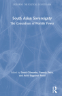 South Asian Sovereignty: The Conundrum of Worldly Power (Exploring the Political in South Asia) Cover Image